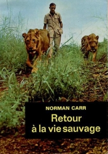 Norman Carr, Return to the Wild, lions, Zambia